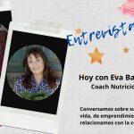 ¿CÓMO ES TU RELACIÓN CON LA COMIDA? – Entrevista a Eva Bargues