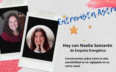 LA ALTA SENSIBILIDAD Y LA EMPATÍA ENERGÉTICA-Entrevista a Noelia Santarén